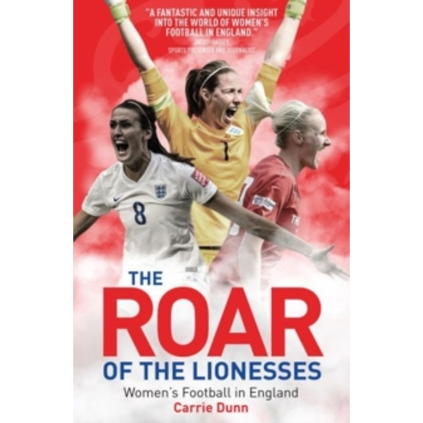 The Roar of the Lionesses : Women's Football in England