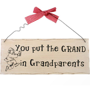 You Put The Grand in Grandparents Hanging Sign