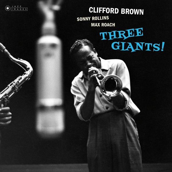Clifford Brown - Three Giants! (Gatefold Packaging. Photographs By William Claxton) Vinyl