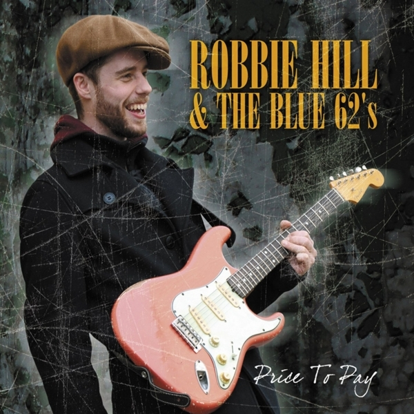 Robbie Hill & the Blue 62's - Price To Pay CD
