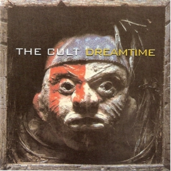 Cult - Dreamtime