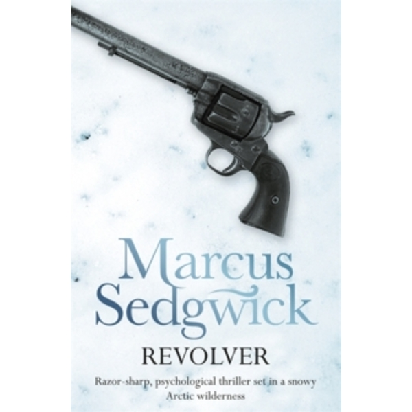 Revolver by Marcus Sedgwick (Paperback, 2010)