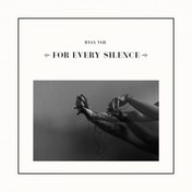 Ryan Vail - For Every Silence Vinyl