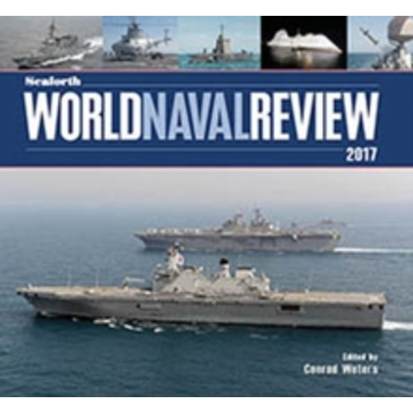 Seaforth World Naval Review: 2017 by Pen & Sword Books Ltd (Hardback, 2016)