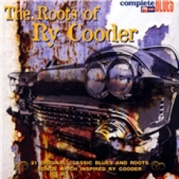 The Roots Of Ry Cooder CD