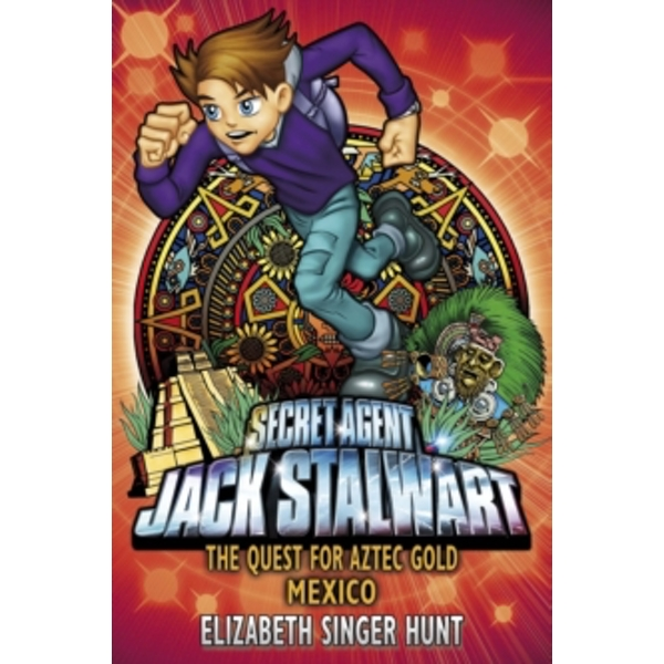 Jack Stalwart: The Quest for Aztec Gold : Mexico: Book 10