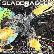 Slabdragger - Rise of the Dawncrusher Vinyl