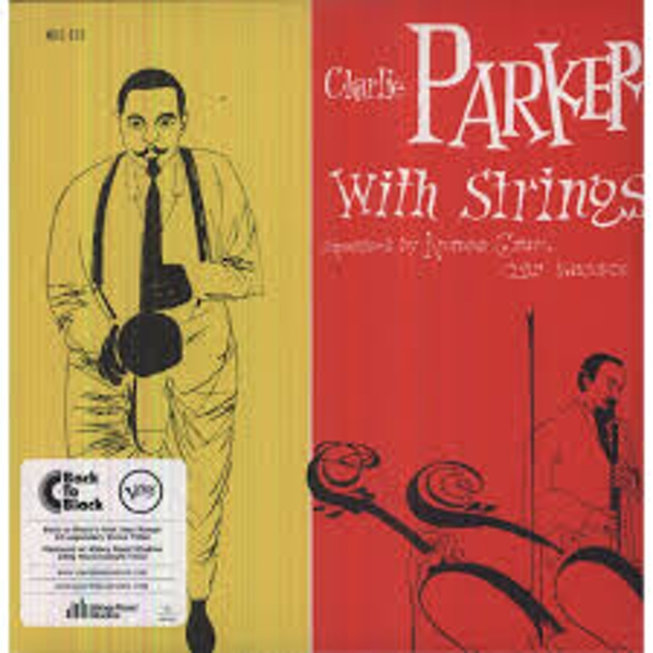Charlie Parker With Strings ‎– Charlie Parker With Strings Vinyl