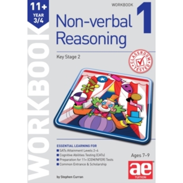 11+ Non-Verbal Reasoning Year 3/4 Workbook 1 : Including Multiple Choice Test Technique