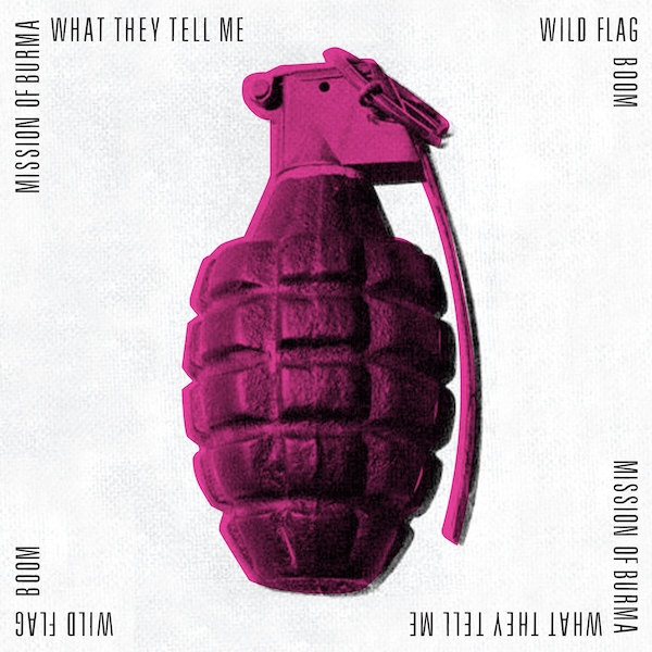 Mission Of Burma / Wild Flag ‎- What They Tell Me / Boom Vinyl