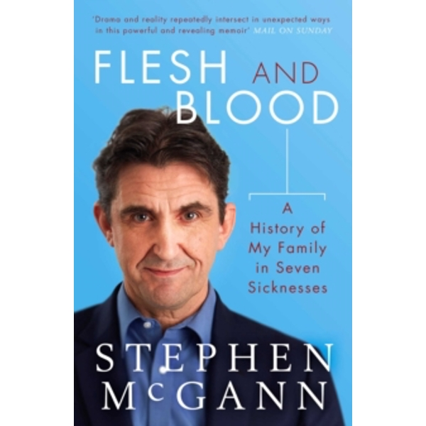 Flesh and Blood: A History of My Family in Seven Sicknesses Paperback