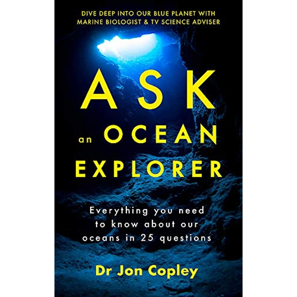 Ask an Ocean Explorer  Hardback 2019