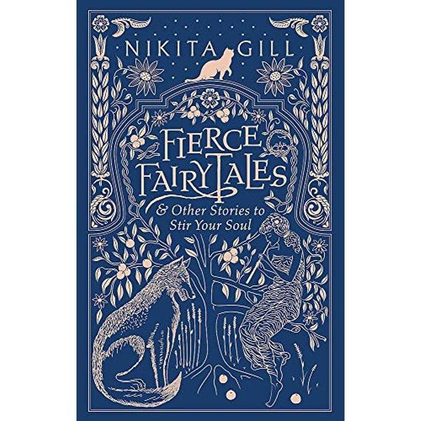 Fierce Fairytales & Other Stories to Stir Your Soul Hardback 2018