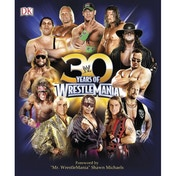 WWE 30 Years of WrestleMania Hardback Guide