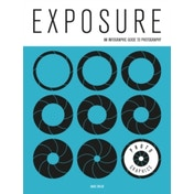 Photo-Graphics: Exposure: An Infographic Guide to Photography by David Taylor (Paperback, 2016)