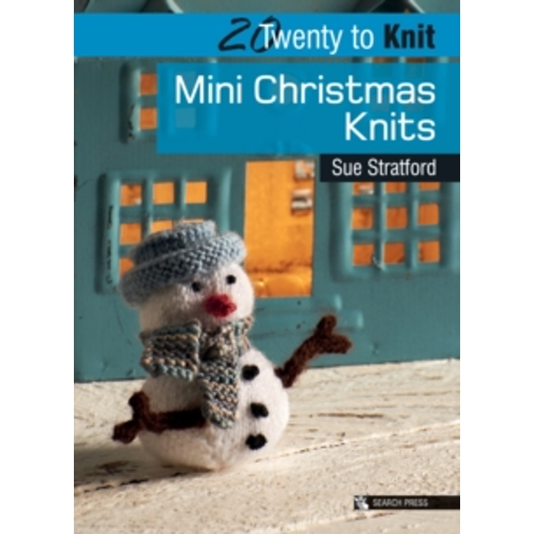 Twenty to Make: Mini Christmas Knits by Sue Stratford (Paperback, 2011)