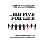 The Big Five for Life: A Story of One Man and Leadership's Greatest Secret by John P. Strelecky (Paperback, 2010)
