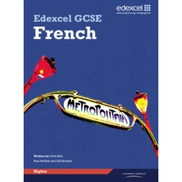 Edexcel GCSE French Higher Student Book by Gill Beckett, Clive Bell, Anneli McLachlan (Paperback, 2009)