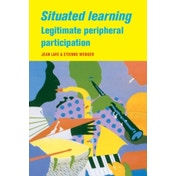 Situated Learning: Legitimate Peripheral Participation by Jean Lave, Etienne Wenger (Paperback, 1991)