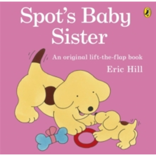 Spot's Baby Sister by Eric Hill (Paperback, 2012)