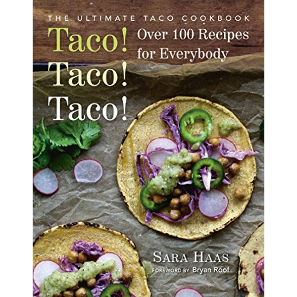 Taco! Taco! Taco! Over 75 Recipes Paperback / softback 2018