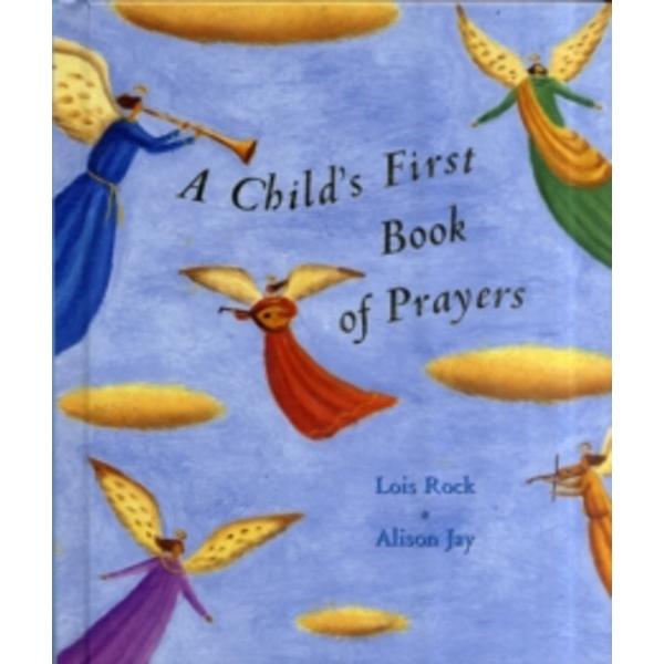 Child's First Book of Prayers by Lois Rock (Hardback, 2002)