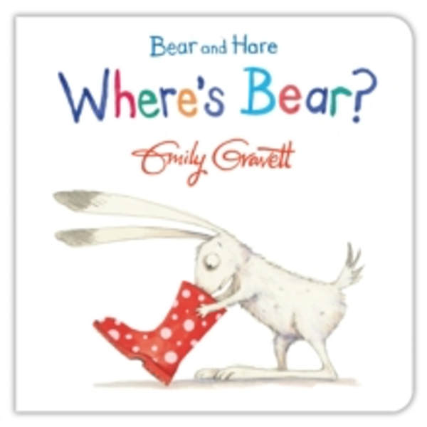 Bear and Hare: Where's Bear? by Emily Gravett (Board book, 2015)