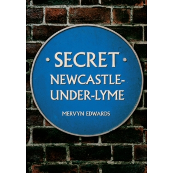 Secret Newcastle-Under-Lyme