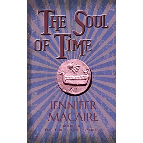 The Soul of Time The Time for Alexander Series Paperback / softback 2018