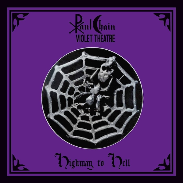 Paul Chain Violet Theatre - Highway To Hell Vinyl