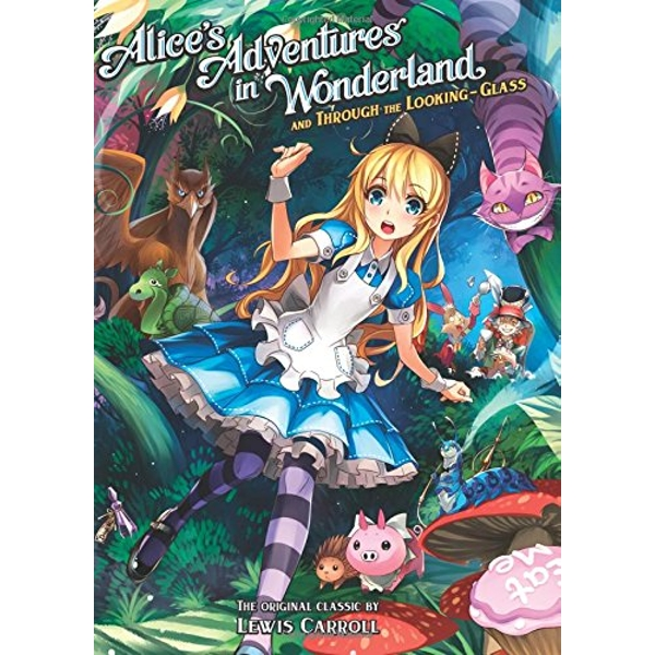 Alice's Adventures in Wonderland And Through the Looking Glass (Illustrated Classics) Paperback