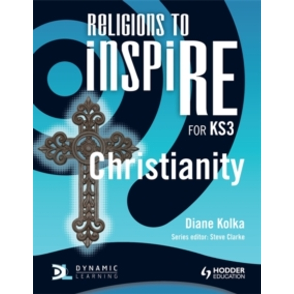 Religions to InspiRE for KS3: Christianity Pupil's Book