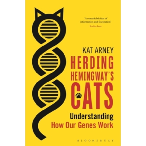 Herding Hemingway's Cats: Understanding how our genes work by Kat Arney (Paperback, 2017)