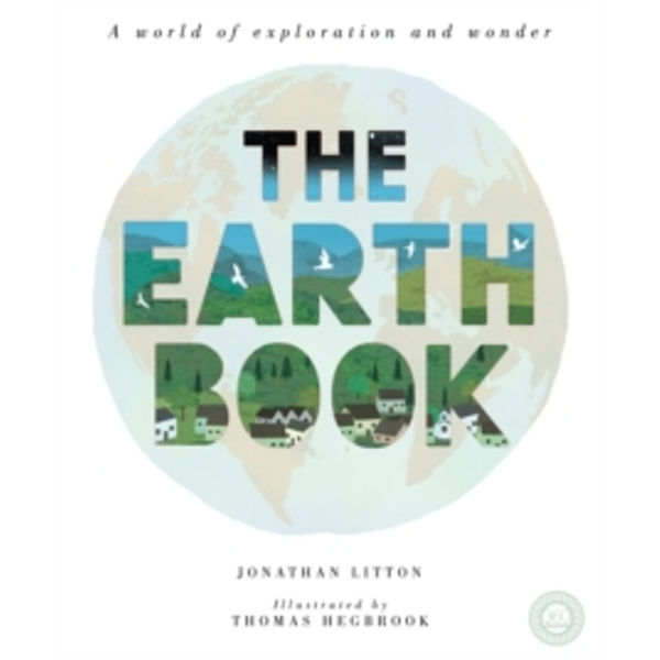 The Earth Book : A World of Exploration and Wonder