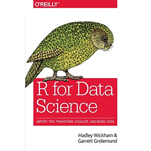 R for Data Science: Import, Tidy, Transform, Visualize, and Model Data by Garrett Grolemund, Hadley Wickham (Paperback, 2017)