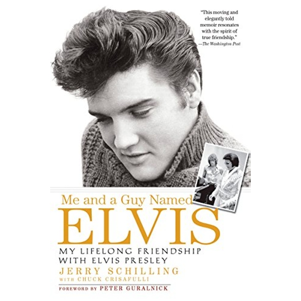 Me and a Guy Named Elvis: My Lifelong Friendship with Elvis Presley by Jerry Schilling (Paperback, 2007)