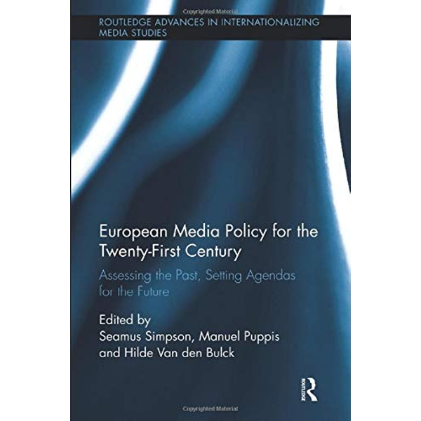 European Media Policy for the Twenty-First Century Assessing the Past, Setting Agendas for the Future Paperback / softback 2018