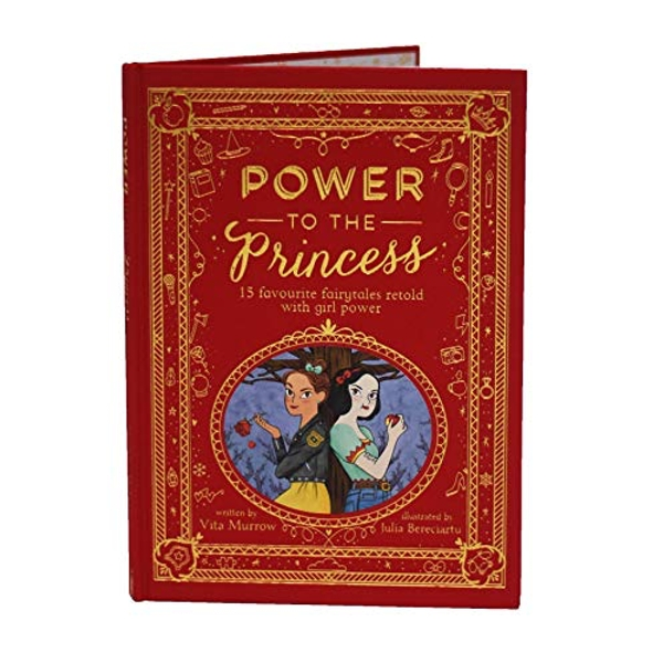 Power to the Princess 15 Favourite Fairytales Retold with Girl Power Hardback 2018