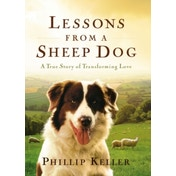Lessons from a Sheep Dog by Phillip Keller (Hardback, 2001)