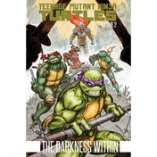 Teenage Mutant Ninja Turtles  Volume 2: Darkness Within