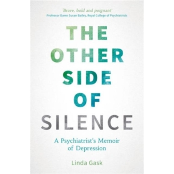 The Other Side of Silence: A Psychiatrist's Memoir of Depression by Linda Gask (Paperback, 2015)