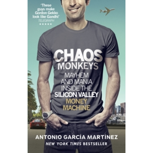 Chaos Monkeys : Inside the Silicon Valley Money Machine