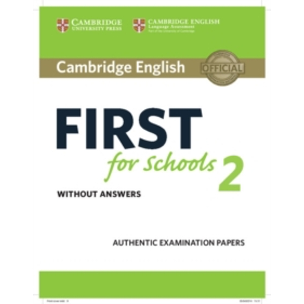 Cambridge English First for Schools 2 Student's Book Without Answers: Authentic Examination Papers: 2 by Cambridge University Press (Paperback, 2016)