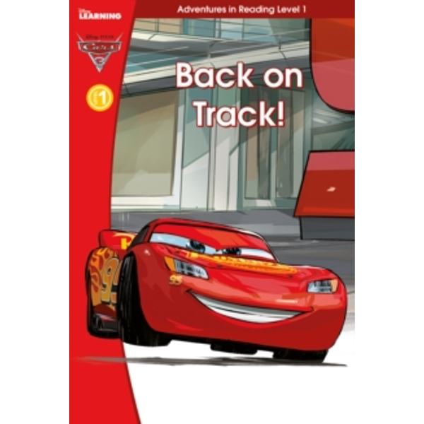 Cars 3 Back on Track (Adventures in Reading, Level 1)