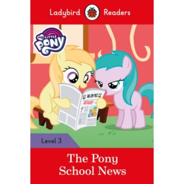 my little pony the pony school news ladybird readers level 3