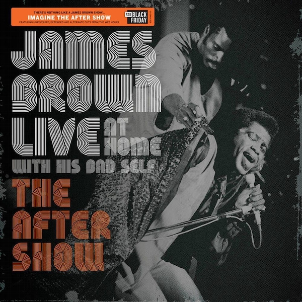 James Brown - Live At Home With His Bad Self (The After Show) Vinyl