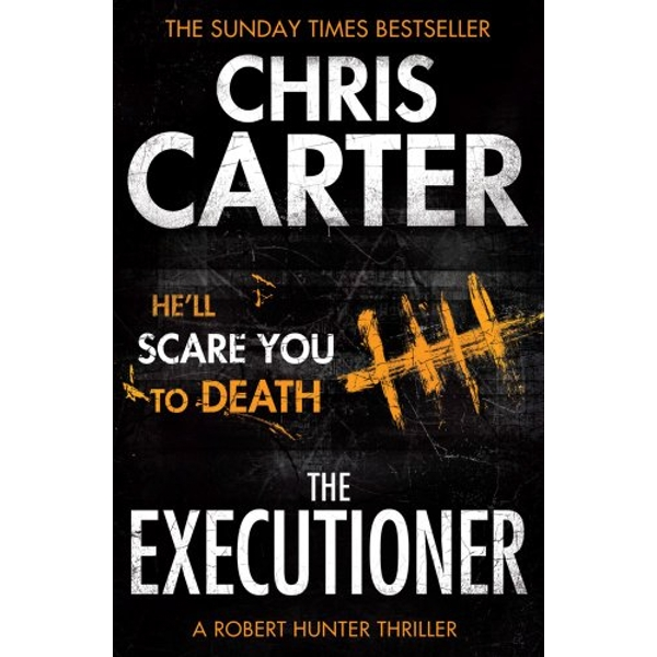 The Executioner: A Brilliant Serial Killer Thriller, Featuring the Unstoppable Robert Hunter by Chris Carter (Paperback, 2013)
