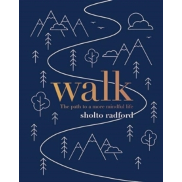 Walk : The path to a slower, more mindful life