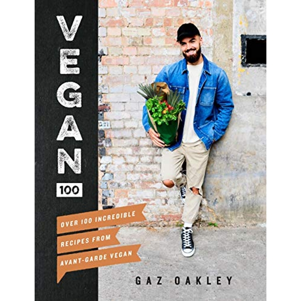 Vegan 100 Over 100 incredible recipes from Avant-Garde Vegan Hardback 2018