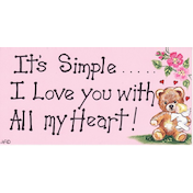 It's Simple, I love You with all my Heart Smiley Sign